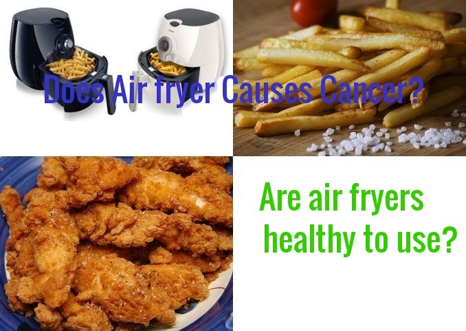 Does Air fryer Causes Cancer