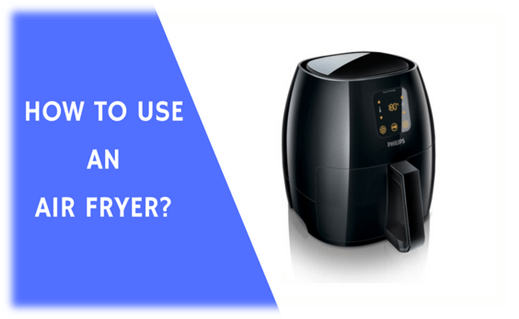 How do you use an Air fryer