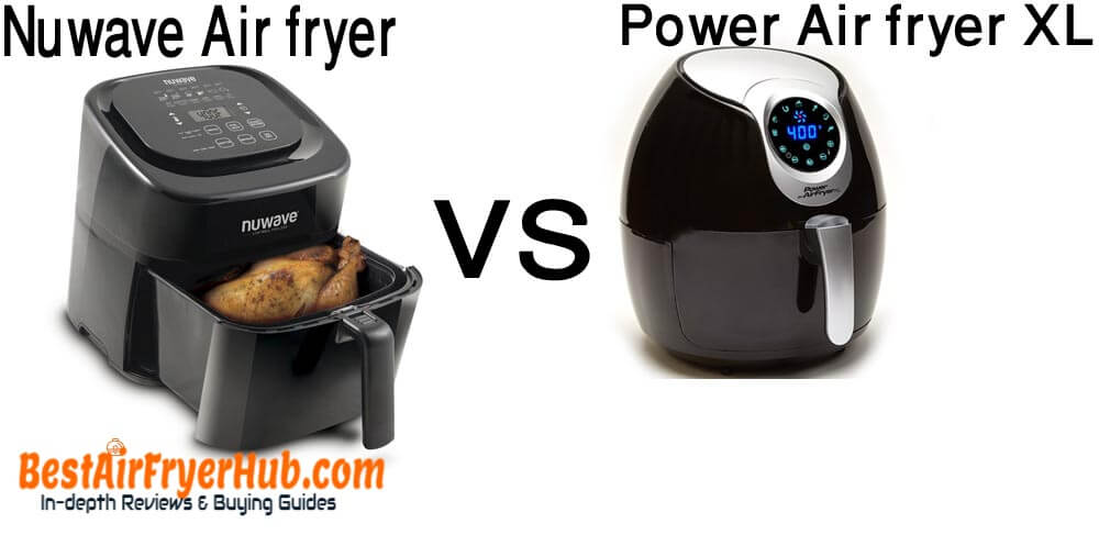 Nuwave Air fryer VS Power Air fryer XL