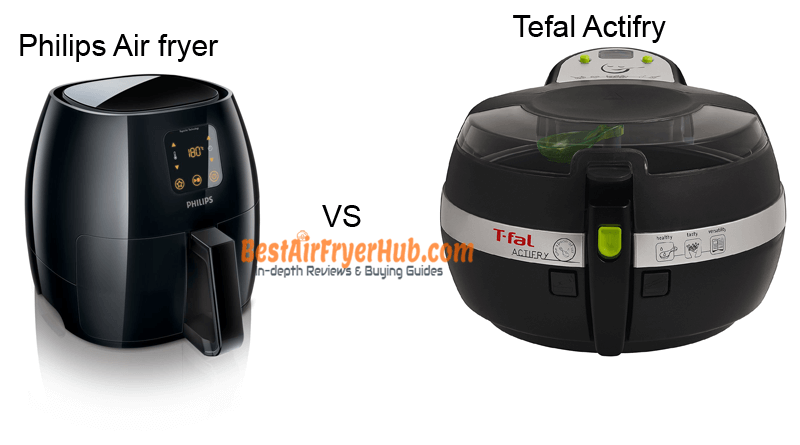 Philips Air fryer VS Tefal Actifry