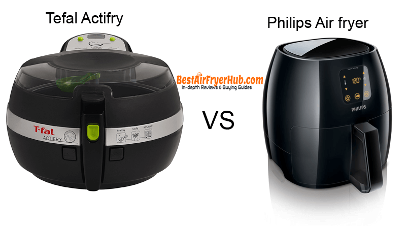 Tefal Actifry VS Philips Air fryer