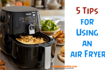 5 Tips for Using an air Fryer