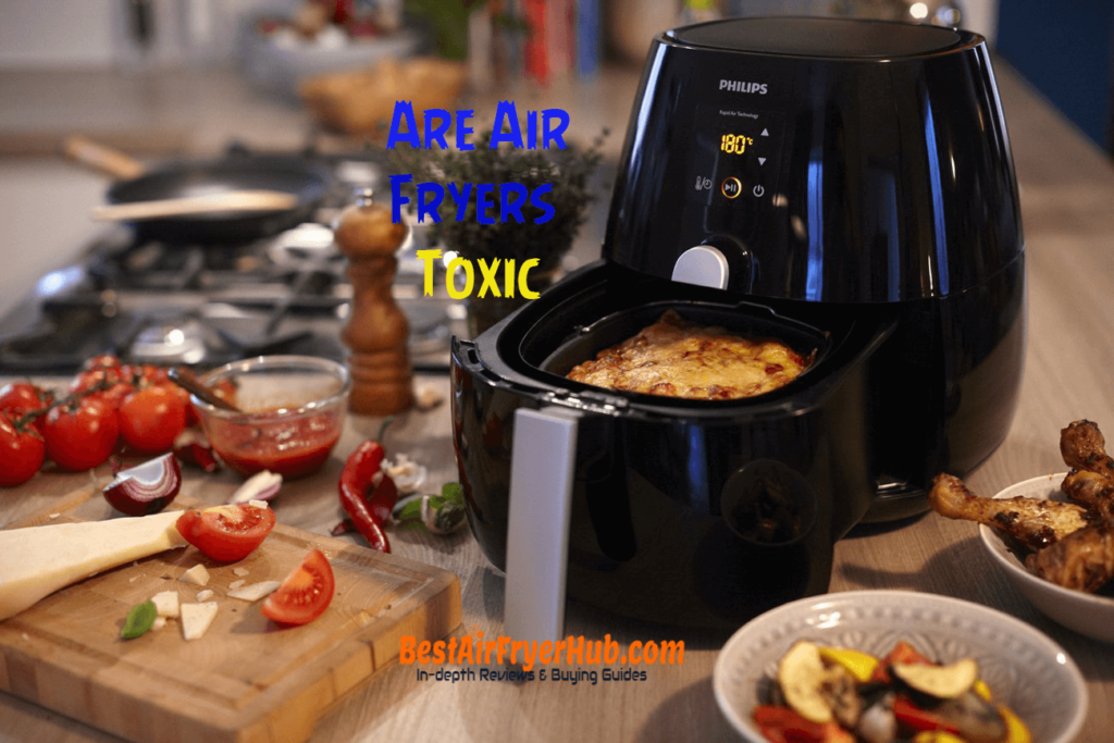 Are Air Fryers Toxic