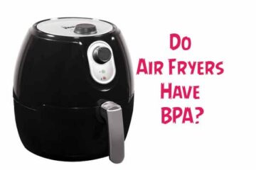 Do Air Fryers Have BPA