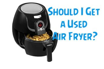 Should I Get a Used Air Fryer?