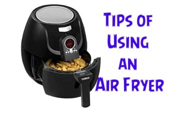 Tips of Using an Air Fryer