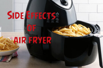 Side Effects of air fryer