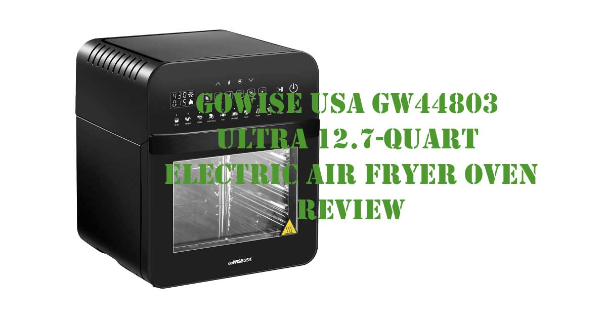 GoWISE USA GW44803 Ultra 12.7-Quart Electric Air Fryer